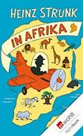 Heinz Strunk in Afrika - Heinz Strunk - E-Book