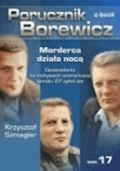 Porucznik Borewicz. Morderca działa nocą. TOM 17 - Krzysztof Szmagier - ebook