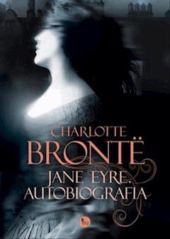 Jane Eyre. Autobiografia - Charlotte Bronte - ebook