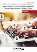 RODO w szkole i przedszkolu. Praktyczny przewodnik wdrażania nowych przepisów krok po kroku - Dariusz Skrzyński - ebook