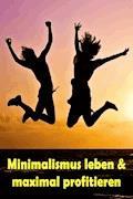 Minimalismus leben & maximal profitieren - Jill Jacobsen - E-Book