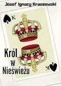 Król w Nieświeżu - Józef Ignacy Kraszewski - ebook