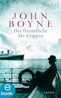 Der freundliche Mr. Crippen - John Boyne - E-Book