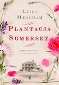 Plantacja Somerset - Leila Meacham - ebook