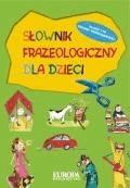 Słownik frazeologiczny dla dzieci  - wybór: Marietta Głuch - ebook