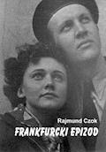 Frankfurcki epizod - Rajmund Czok - ebook