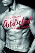 Addicted. Tom 1. Podwójna namiętność - Krista Ritchie, Becca Ritchie - ebook