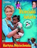 Dzieciaki świata - Martyna Wojciechowska - ebook