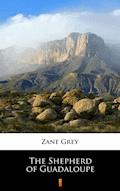 The Shepherd of Guadaloupe - Zane Grey - ebook