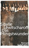 Das Pfingstwunder - Sibylle Lewitscharoff - E-Book