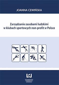 Zarządzanie zasobami ludzkimi w klubach sportowych non profit w Polsce - Joanna Cewińska - ebook
