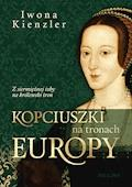 Kopciuszki na tronach Europy - Iwona Kienzler - ebook