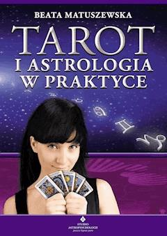 Tarot i astrologia w praktyce - Beata Matuszewska - ebook
