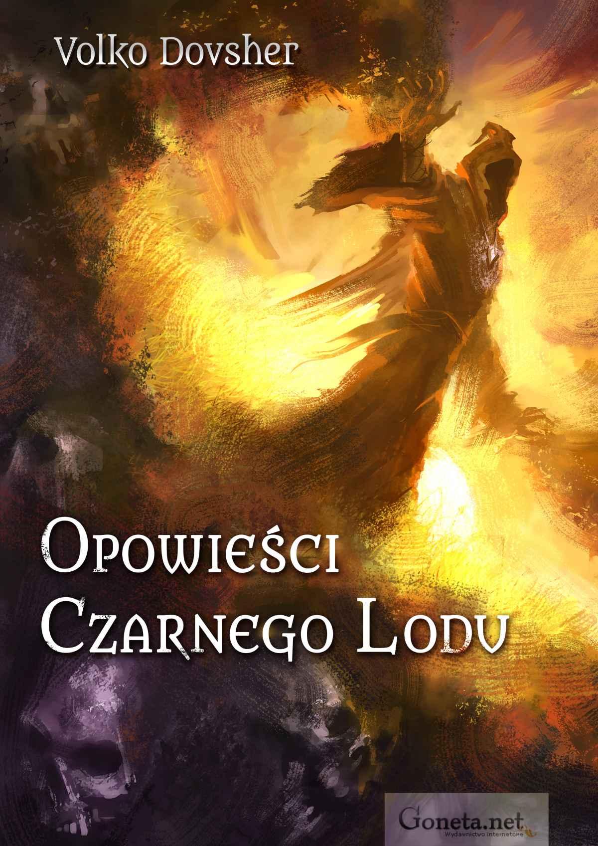 Opowieści Czarnego Lodu - Tylko w Legimi możesz przeczytać ten tytuł przez 7 dni za darmo. - Volko Dovsher