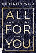 All for You - Sehnsucht - Meredith Wild - E-Book