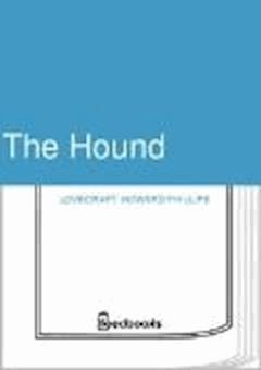 The Hound - Howard Phillips Lovecraft - ebook