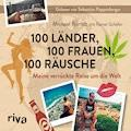 100 Länder, 100 Frauen, 100 Räusche - Michael Berndt - Hörbüch