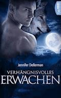 Verhängnisvolles Erwachen - Jennifer Dellerman - E-Book