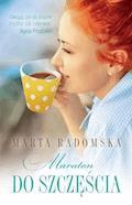 Maraton do szczęścia - Marta Radomska - ebook
