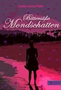Bittersüße Mondschatten - Caroline Leonore Pfeifer - E-Book