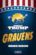 DONALD TRUMP UND DAS HAARTEIL DES GRAUENS - Greg Sisco - E-Book