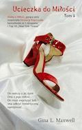 Ucieczka do miłości. Tom 1 - Gina L. Maxwell - ebook