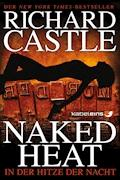 Castle 2: Naked Heat - In der Hitze der Nacht - Richard Castle - E-Book