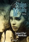 Stolen Mortality - Jennifer Benkau - E-Book