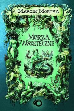 Morza wszeteczne - Marcin Mortka - ebook