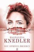 Nic oprócz śmierci - Magdalena Knedler - ebook