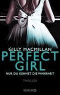 Perfect Girl - Nur du kennst die Wahrheit - Gilly Macmillan - E-Book