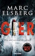 GIER - Wie weit würdest du gehen? - Marc Elsberg - E-Book
