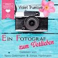 Ein Fotograf zum Verlieben - Violet Truelove - Hörbüch