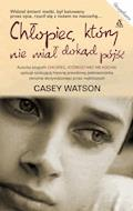 Chłopiec, który nie miał dokąd pójść - Casey Watson - ebook