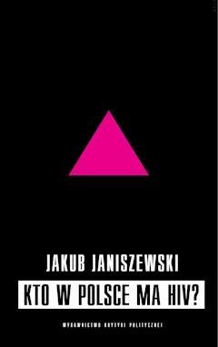 Kto w Polsce ma HIV? - Jakub Janiszewski - ebook