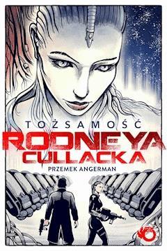 Tożsamość Rodneya Cullacka - Przemek Angerman - ebook