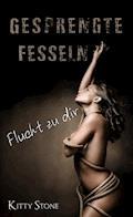Gesprengte Fesseln - Kitty Stone - E-Book