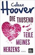 Die tausend Teile meines Herzens - Colleen Hoover - E-Book
