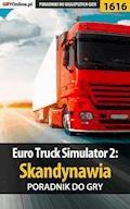 """Euro Truck Simulator 2: Skandynawia - poradnik do gry - Maciej """"Psycho Mantis"""" Stępnikowski - ebook"""