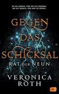 Rat der Neun - Gegen das Schicksal - Veronica Roth - E-Book