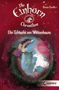 Die Einhornchroniken 3 - Die Schlacht am Weltenbaum - Bruce Coville - E-Book