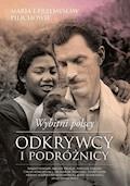 Wybitni polscy odkrywcy i podróżnicy - Maria Pilich, Przemysław Pilich - ebook