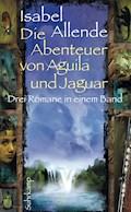 Die Abenteuer von Aguila und Jaguar - Isabel Allende - E-Book
