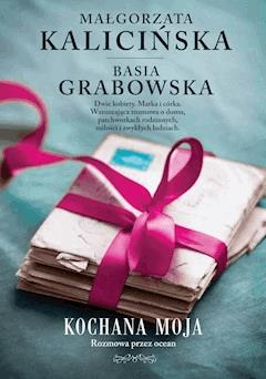 Kochana moja - Małgorzata Kalicińska, Barbara Grabowska - ebook