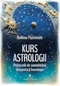 Kurs astrologii. Podręcznik do samodzielnej interpretacji horoskopu - Balbina Pędziwiatr - ebook