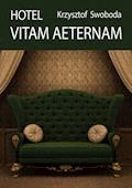 Hotel Vitam Aeternam - Krzysztof Swoboda - ebook