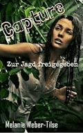 Capture - zur Jagd freigegeben - Melanie Weber-Tilse - E-Book