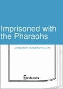 Imprisoned with the Pharaohs - Howard Phillips Lovecraft - ebook