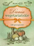 Dania wegetariańskie. 100 przepisów - Marta Krawczyk - ebook