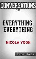 Everything, Everything: by Nicola Yoon | Conversation Starters - Daily Books - E-Book
